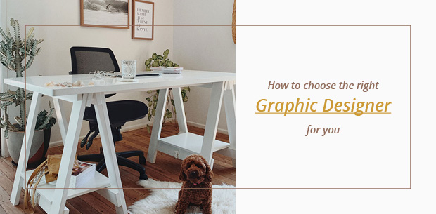 How to choose the right graphic designer for you Blog Post